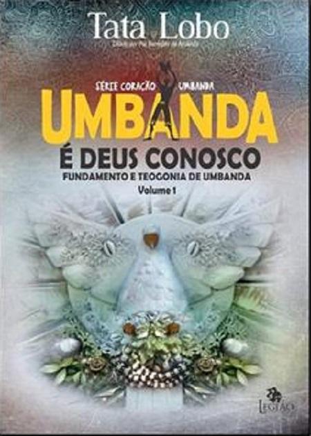 UMBANDA E DEUS CONOSCO - VOL 1