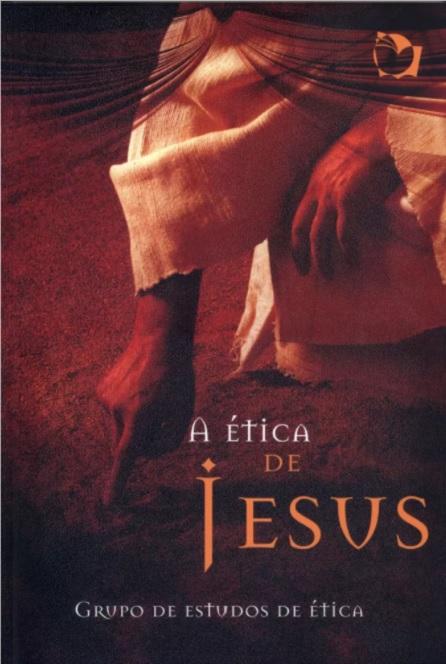 ETICA DE JESUS (A) VOL - 1