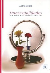 TRANSEXUALIDADES SOB A OTICA DO ESPIRITO IMORTAL