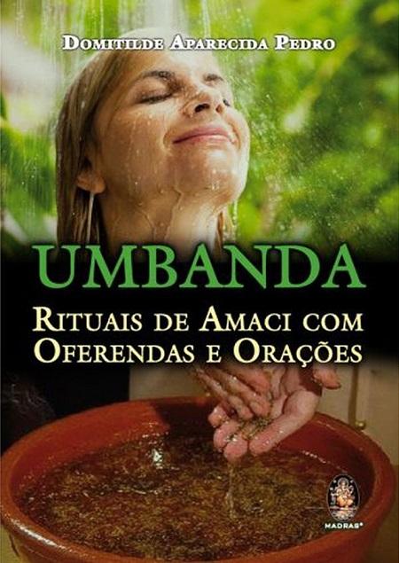 UMBANDA RITUAIS DE AMACI COM OFERENDAS E ORACOES
