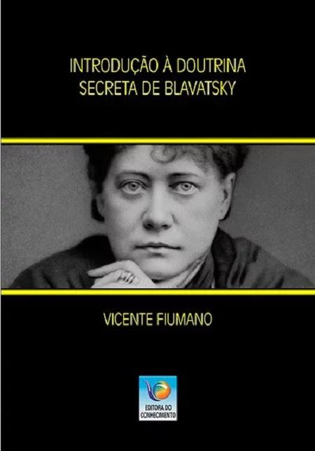 INTRODUCAO A DOUTRINA SECRETA DE BLAVATSKY