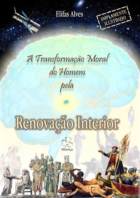 TRANSFORMACAO MORAL DO HOMEM PELA RENOVACAO INTERIOR (A)