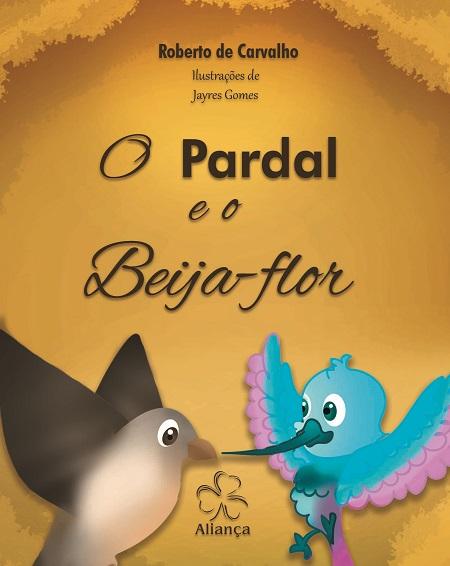 PARDAL E O BEIJA FLOR (O) - INFANTIL