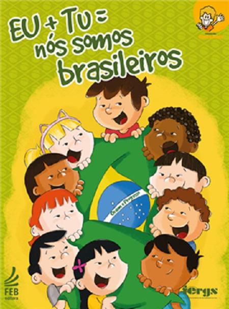 EU TU NOS SOMOS BRASILEIROS - INFANTIL