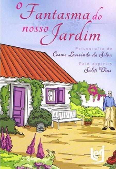 FANTASMA DO NOSSO JARDIM (O)