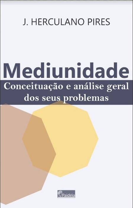 MEDIUNIDADE CONCEITUACAO E ANALISE GERAL DOS SEUS PROBLEMAS