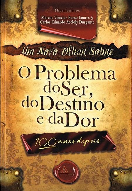 UM NOVO OLHAR SOBRE O PROBLEMA DO SER DO DESTINO E DA DOR