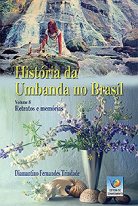HISTORIA DA UMBANDA NO BRASIL - VOL VIII