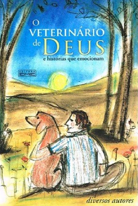 VETERINARIO DE DEUS (O) E HISTORIAS QUE EMOCIONAM