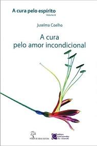 CURA PELO ESPIRITO (A) - VOL 8