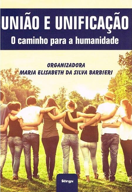 UNIAO E UNIFICACAO - O CAMINHO PARA A HUMANIDADE