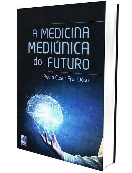MEDICINA MEDIUNICA DO FUTURO (A)