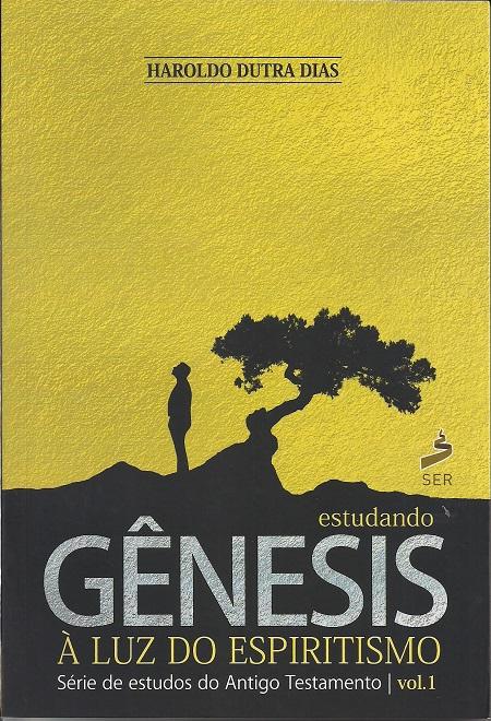ESTUDANDO GENESIS A LUZ DO ESPIRITISMO - VOL 1