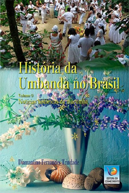 HISTORIA DA UMBANDA NO BRASIL - VOL IX
