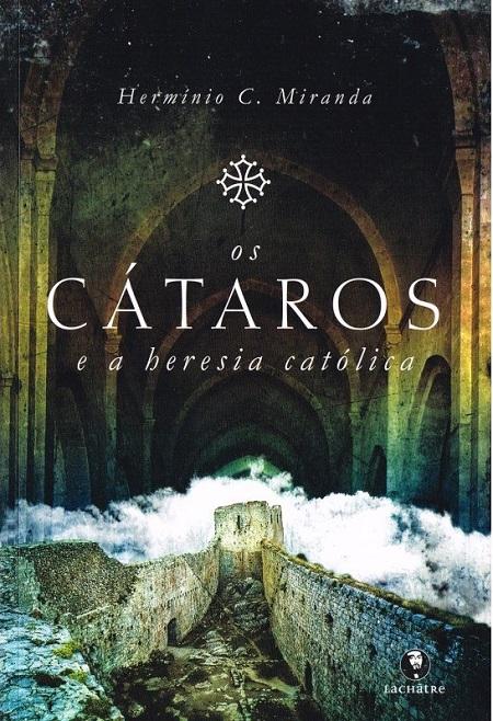 CATAROS E A HERESIA CATOLICA (OS) - NOVO PROJETO