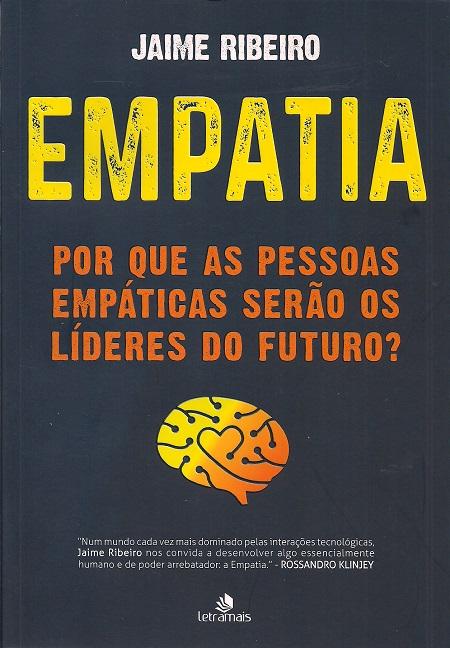 EMPATIA PORQUE AS PESSOAS EMPATICAS SERAO OS LIDERES DO FUTURO