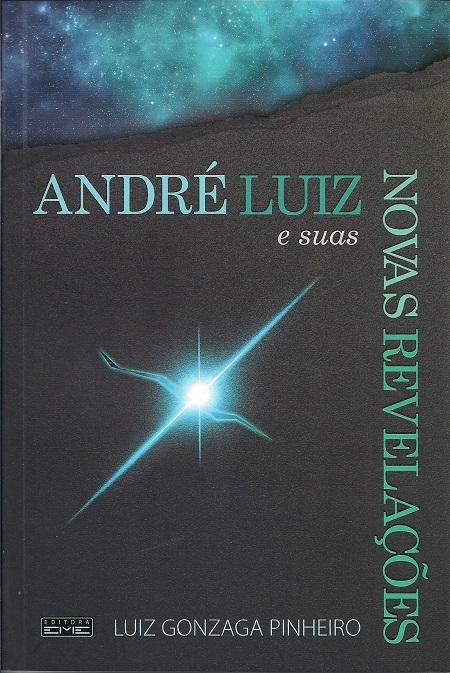 ANDRE LUIZ E SUAS NOVAS REVELACOES