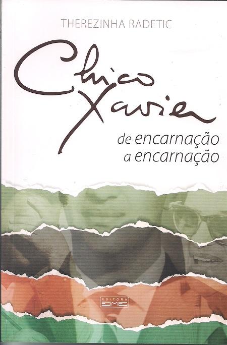 CHICO XAVIER DE ENCARNACAO A ENCARNACAO