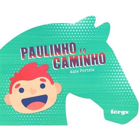 PAULINHO E O CAMINHO - INFANTIL