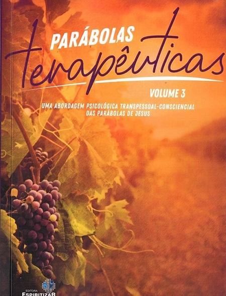 PARABOLAS TERAPEUTICAS - VOL III - ESPIRITIZAR