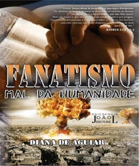 FANATISMO MAL DA HUMANIDADE