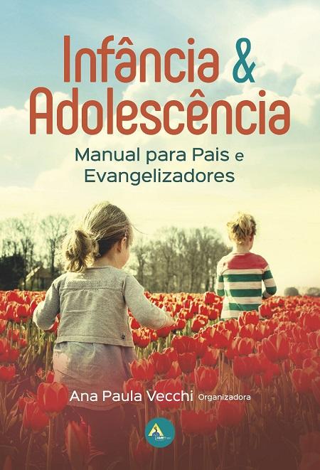 INFANCIA E ADOLESCENCIA MANUAL PARA PAIS E EVANGELIZADORES
