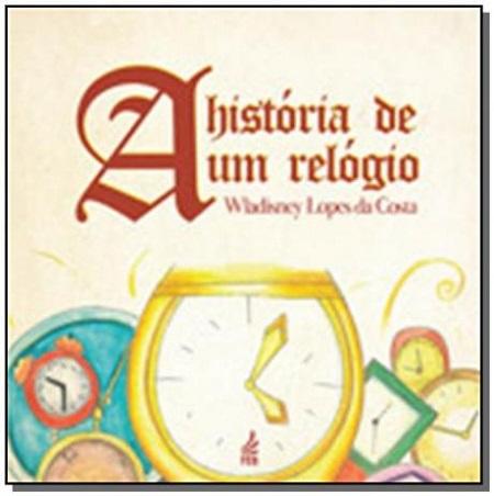 HISTORIA DE UM RELOGIO (A) - INFANTIL