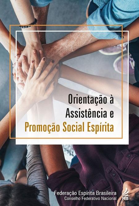 ORIENTACAO A ASSISTENCIA E PROMOCAO SOCIAL ESPIRITA