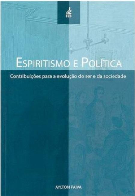 ESPIRITISMO E POLITICA - FEB