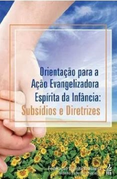 ORIENTACAO PARA A ACAO EVANGELIZADORA ESPIRITA DA INFANCIA