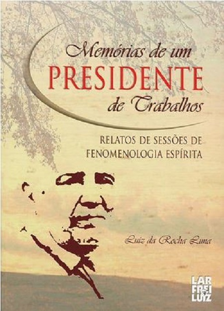 MEMORIAS DE UM PRESIDENTE DE TRABALHOS