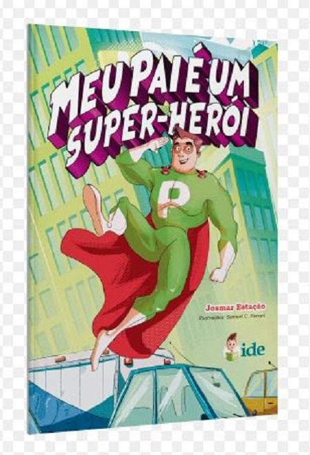 MEU PAI E UM SUPER HEROI - INFANTIL