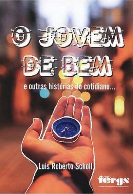 JOVEM DE BEM (O) - E OUTRAS HISTORIAS DO COTIDIANO