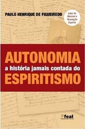 AUTONOMIA A HISTORIA JAMAIS CONTADA DO ESPIRIRISMO
