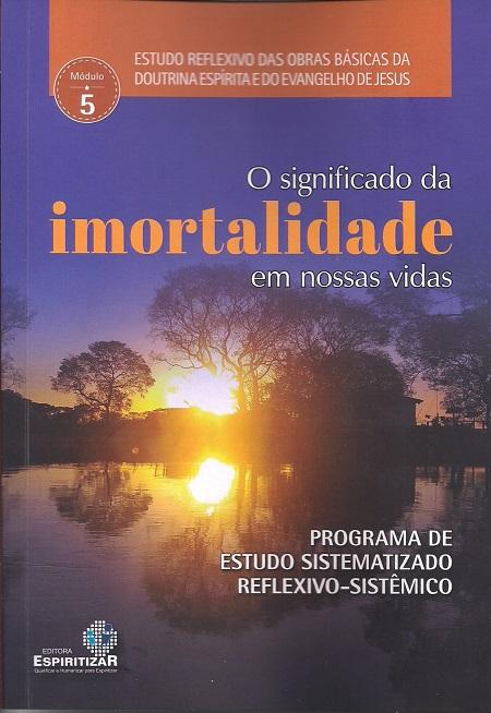 SIGNIFICADO DA IMORTALIDADE EM NOSSAS VIDAS (O)