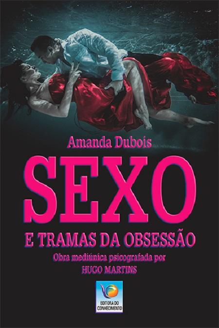 SEXO A TRAMAS DA OBSESSAO