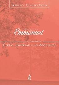EVANGELHO POR EMMANUEL - CARTAS UNIVERSAIS E AO APOCALIPSE