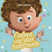 CALMA VAI DAR TUDO CERTO - INFANTIL