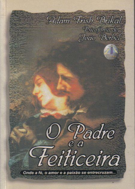 PADRE E A FEITICEIRA (O)