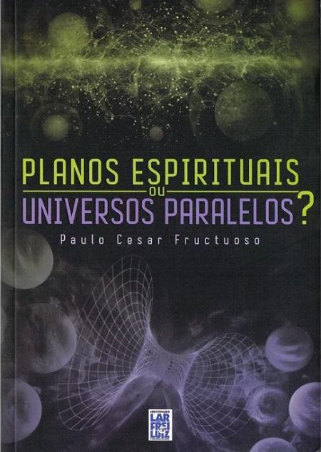 PLANOS ESPIRITUAIS OU UNIVERSOS PARALELOS