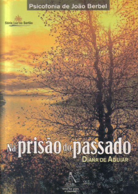 NA PRISAO DO PASSADO