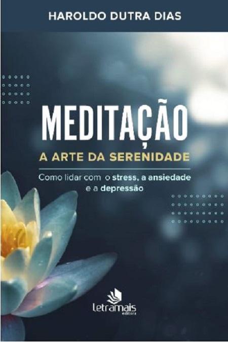MEDITACAO A ARTE DA SERENIDADE - CAPA DURA