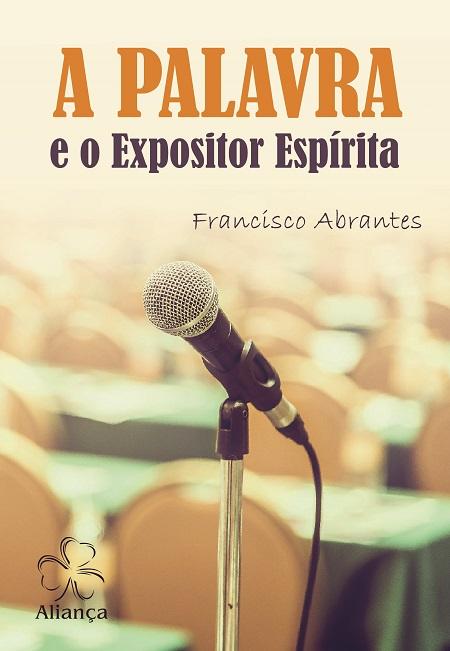 PALAVRA E O EXPOSITOR ESPIRITA (A)