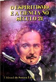ESPIRITISMO E A CIENCIA NO SECULO 21