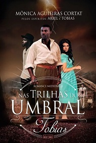 NAS TRILHAS DO UMBRAL - TOBIAS