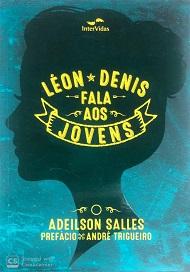 LEON DENIS FALA AOS JOVENS - INTERVIDAS - NOVO PROJETO