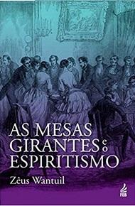 MESAS GIRANTES E O ESPIRITISMO !AS) NOVO PROJETO