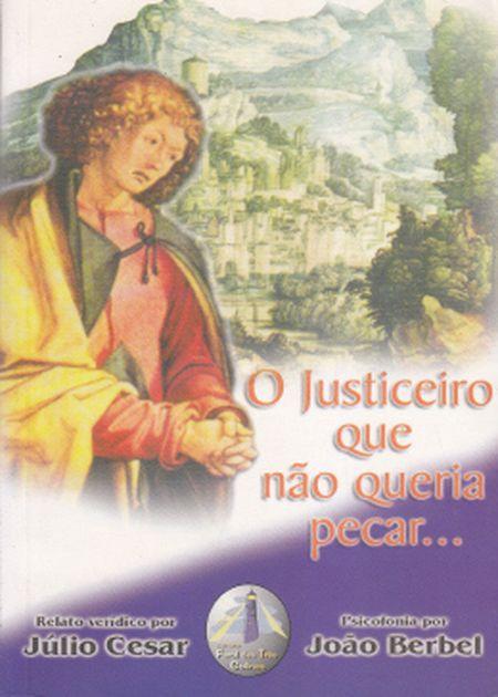 JUSTICEIRO QUE NAO QUERIA PECAR (O)
