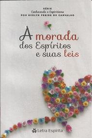MORADA DOS ESPIRITOS  E SUAS LEIS (A)
