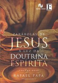 PARÁBOLAS DE JESUS À LUZ DA DOUTRINA ESPÍRITA VOL II